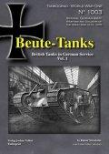 Tankograd[TG-WWI 1003]Beute-Tanks 鹵獲戦車 ドイツ軍におけるイギリス戦車の運用 Vol.1