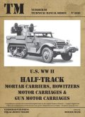 Tankograd[TG-TM 6010]U.S. WWII HALF TRACK Mortar Carriers, Howitzers, Motor Carriages & Gun Motor Carriages