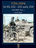 TODAL DETAIL[Volume2] sd.kfz252 253 & early 250 Archive Part1
