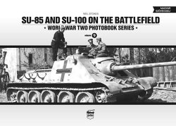 画像1: PeKo Publishing[PKO-7207]World War Two Photobook Series No. 9 SU-85 and SU-100 on the Battlefield