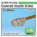 DEF.MODEL[DM35112]1/35 朝鮮戦争 米陸軍M26パーシング用マズルブレーキキャンパスカバー仕様 3Dプリンター製(タミヤ用)