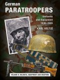 German Paratroopers Vol.II: Helmets, Equipment and Weapons