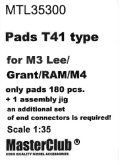 MasterClub[ MTL-35300]Pads T41 type for M3 Lee/Grant/RAM/M4, only pads 180 pcs, an additional set of end connectors is required