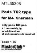 MasterClub[ MTL-35308]Pads T62 type for M4  Sherman, only pads 180 pcs, an additional set of end connectors is required