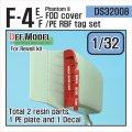 DEF.MODEL[DS32008]1/32  F-4E/F ファントム II 異物混入防止カバー + RBFタグセット(レベル 1/32用)